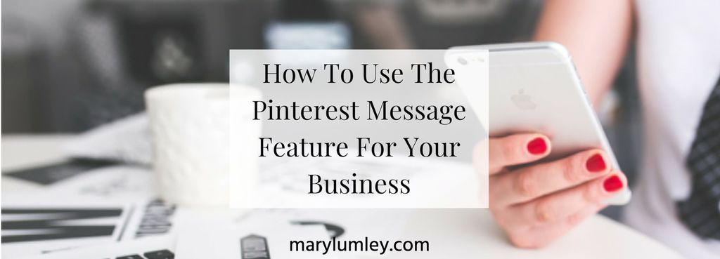 How To Use The Pinterest Message Feature For Your Business