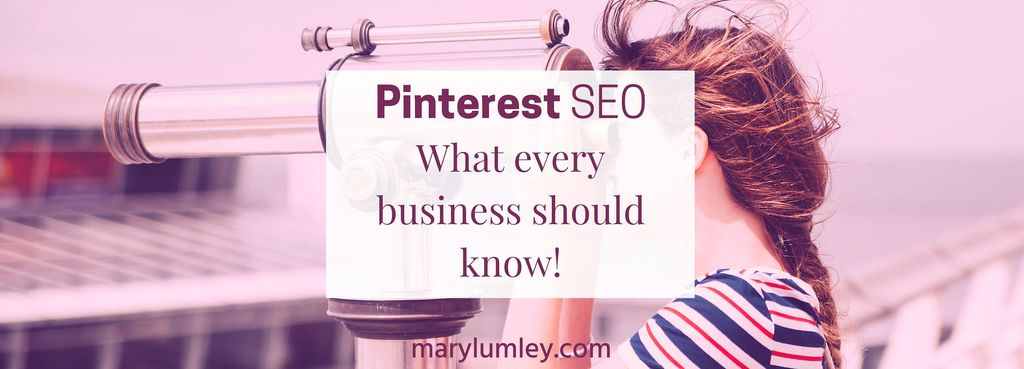 What Every Business Should Know About Pinterest SEO - Part 2