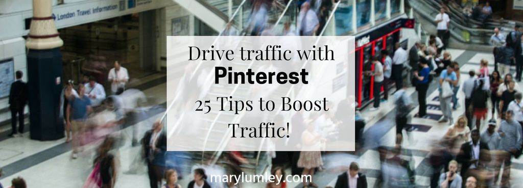 Drive Traffic with Pinterest! 25 Tips to Boost Traffic