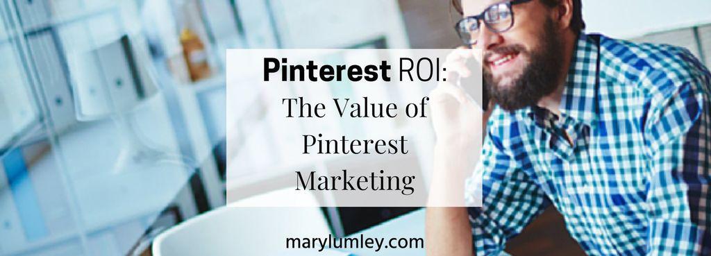 Pinterest ROI: The Value of Pinterest Marketing