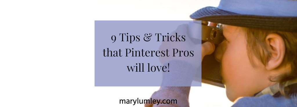 9 Tips & Tricks that Pinterest Pros will love!