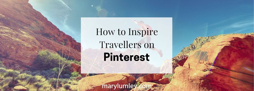 How To Be Awesome On Pinterest: Inspire Travellers Right Now!
