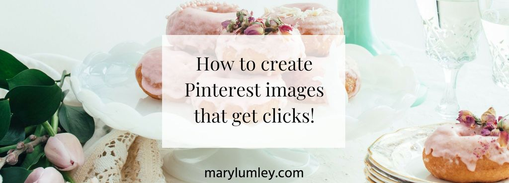 THIS IS HOW TO CREATE PINTEREST IMAGES THAT GET CLICKS!