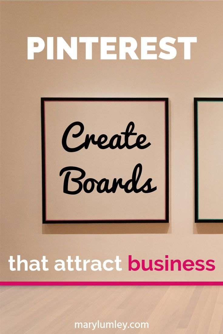 Pinterest: Creating boards that attract business - Have you set up your Pinterest account for your business and wondering what kind of boards to create to attract potential customers? Here are some tips and guidelines to get you started.