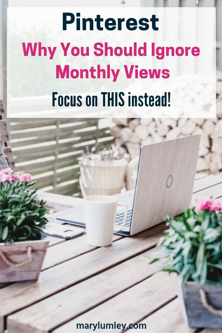 Monthly views on Pinterest are NOT important. Here's what they mean and why you should stop worrying about the number of monthly viewers on Pinterest. Look at these figures instead! #pinterestmarketing #pinterestforbusiness #pinteresttips #marylumley