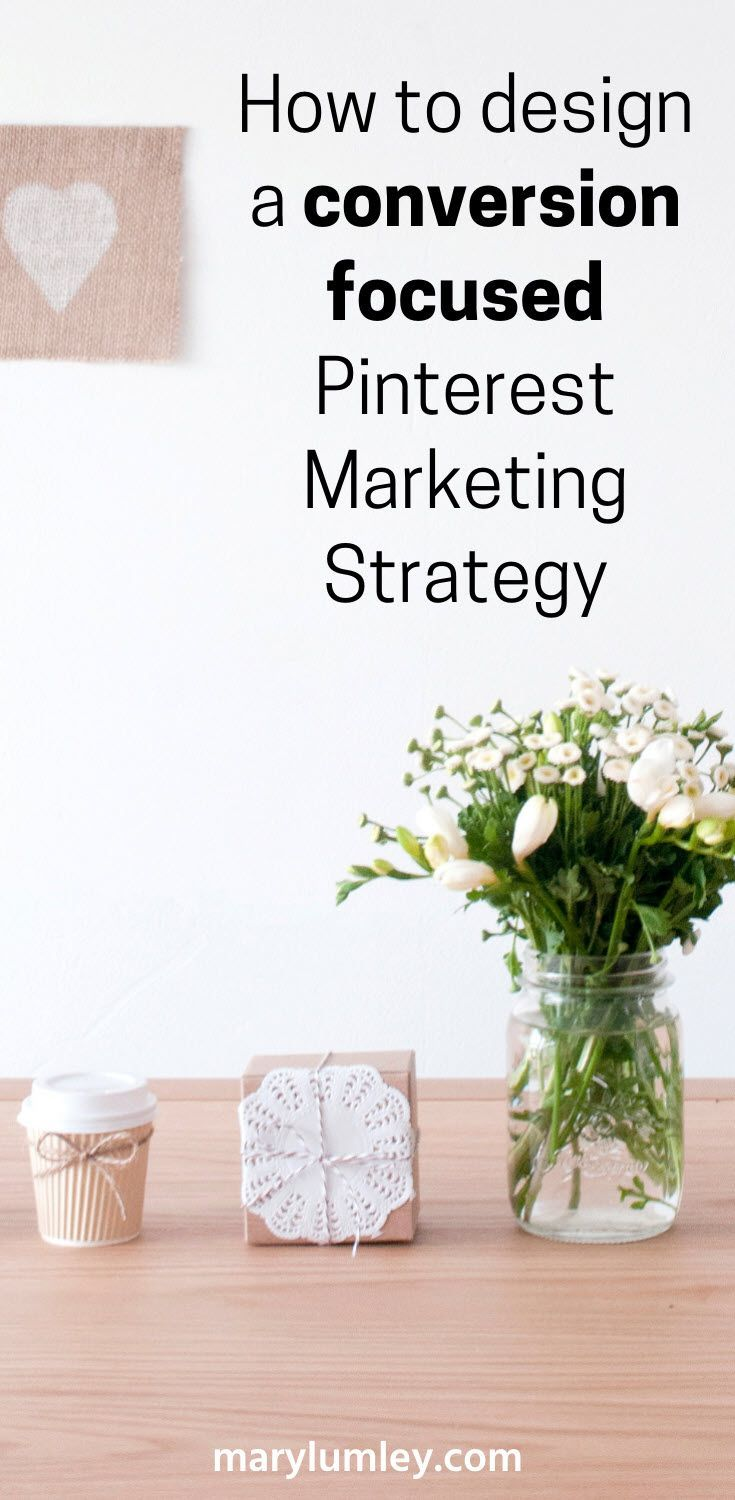 Pinterest Marketing Strategy Guide - Find out how to design a Pinterest marketing strategy that converts clicks into signups or sales. #pinterestmarketing #smallbusinesstips #pinteresttips #marylumley