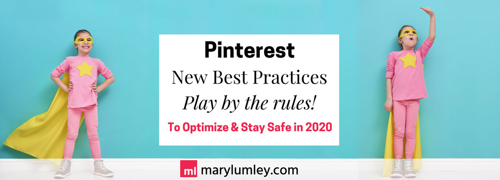 IMPORTANT Updates to Pinterest Best Practices for 2020 that marketers MUST know about. Read these new optimization guidelines to drive more traffic and avoid getting your Pinterest account blocked. #pinterestmarketing #pinterestforbusiness #pinteresttips #marylumley