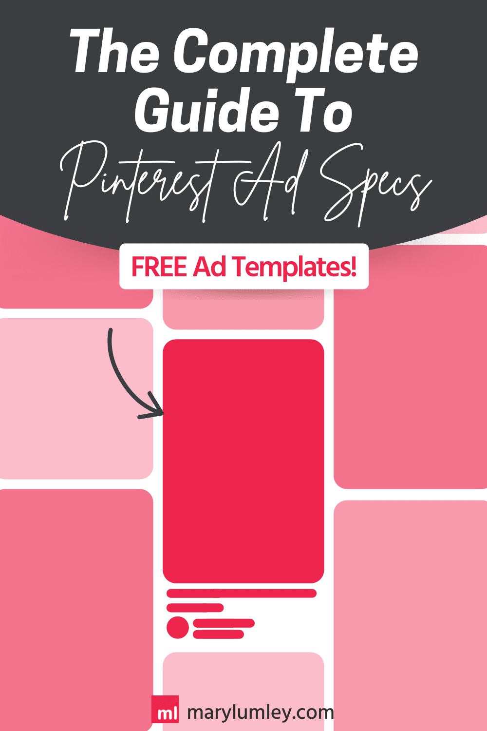 The Complete Guide to Pinterest Ad Specs, covers everything marketers and business owners need to know about Pinterest ad specs, including FREE Pinterest Ad Templates to get you started in no time! | Mary Lumley – Conversion Focused Pinterest Marketing
